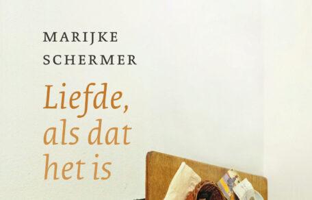 Marijke Schermer – 'Liefde, als dat het is'